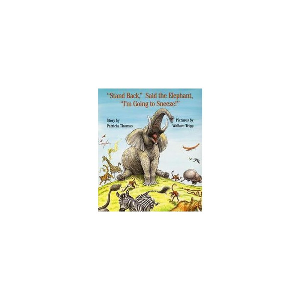 Stand Back, Said the Elephant, I'm Going to Sneeze! (Reissue / Subsequent) (Hardcover) (Patty Thomas)