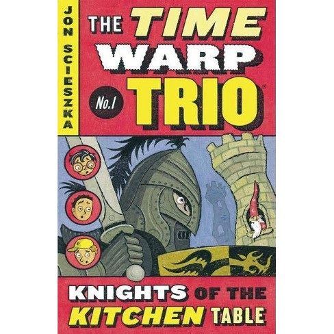 The Knights of the Kitchen Table #1 - (Time Warp Trio) by  Jon Scieszka (Paperback) - image 1 of 1