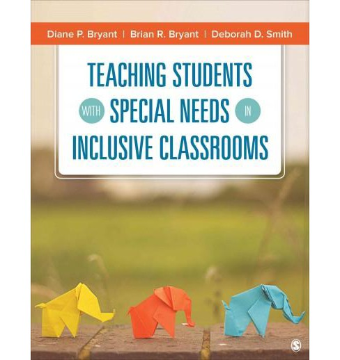 Teaching Students With Special Needs in Inclusive Classrooms (Paperback) (Diane P. Bryant & Brian R. - image 1 of 1