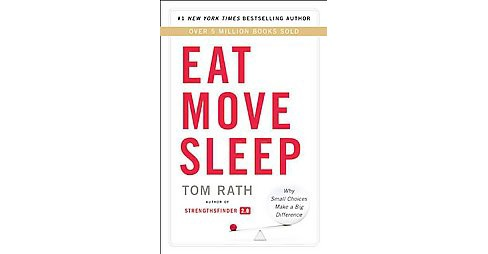 Eat Move Sleep (Hardcover) by Tom Rath - image 1 of 1