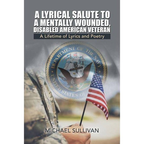 A Lyrical Salute to a Mentally Wounded, Disabled American Veteran - by  Michael Sullivan (Paperback) - image 1 of 1