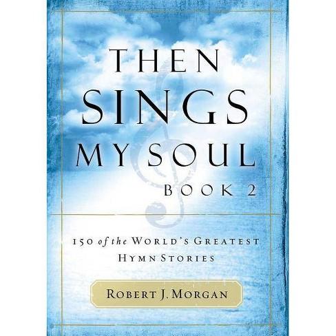 Then Sings My Soul - by  Robert Morgan (Paperback) - image 1 of 1
