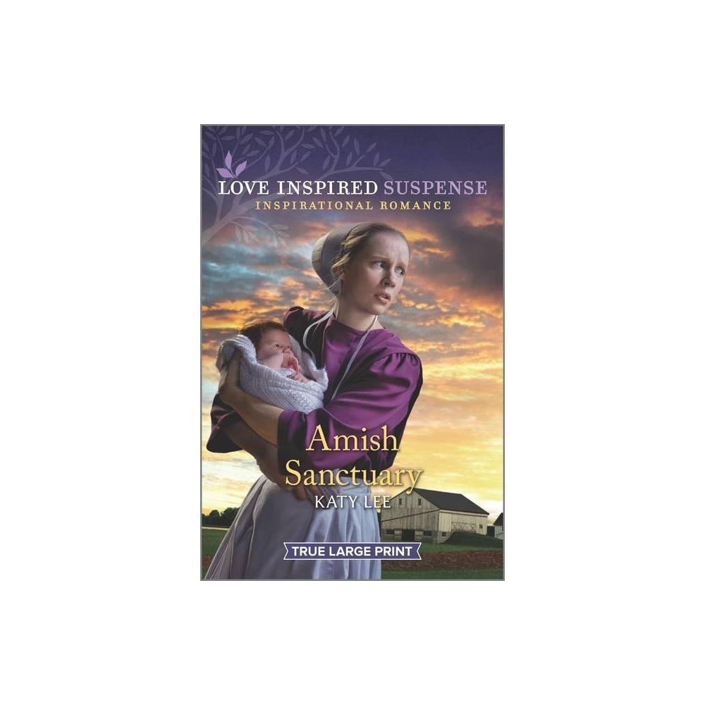 Amish Sanctuary Love Insp Susp True Lp Trade Large Print By Katy Lee Paperback