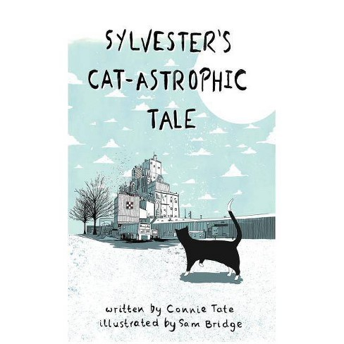 Sylvester's CAT-astrophic Tale - by  Connie Tate (Hardcover) - image 1 of 1