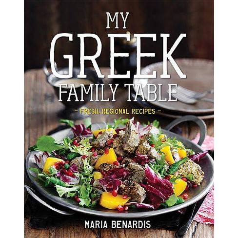 My Greek Family Table - by  Maria Benardis (Hardcover) - image 1 of 1