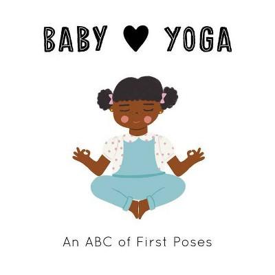 Baby Loves Yoga - by Isabel Serna & Jennifer Eckford (Board Book)