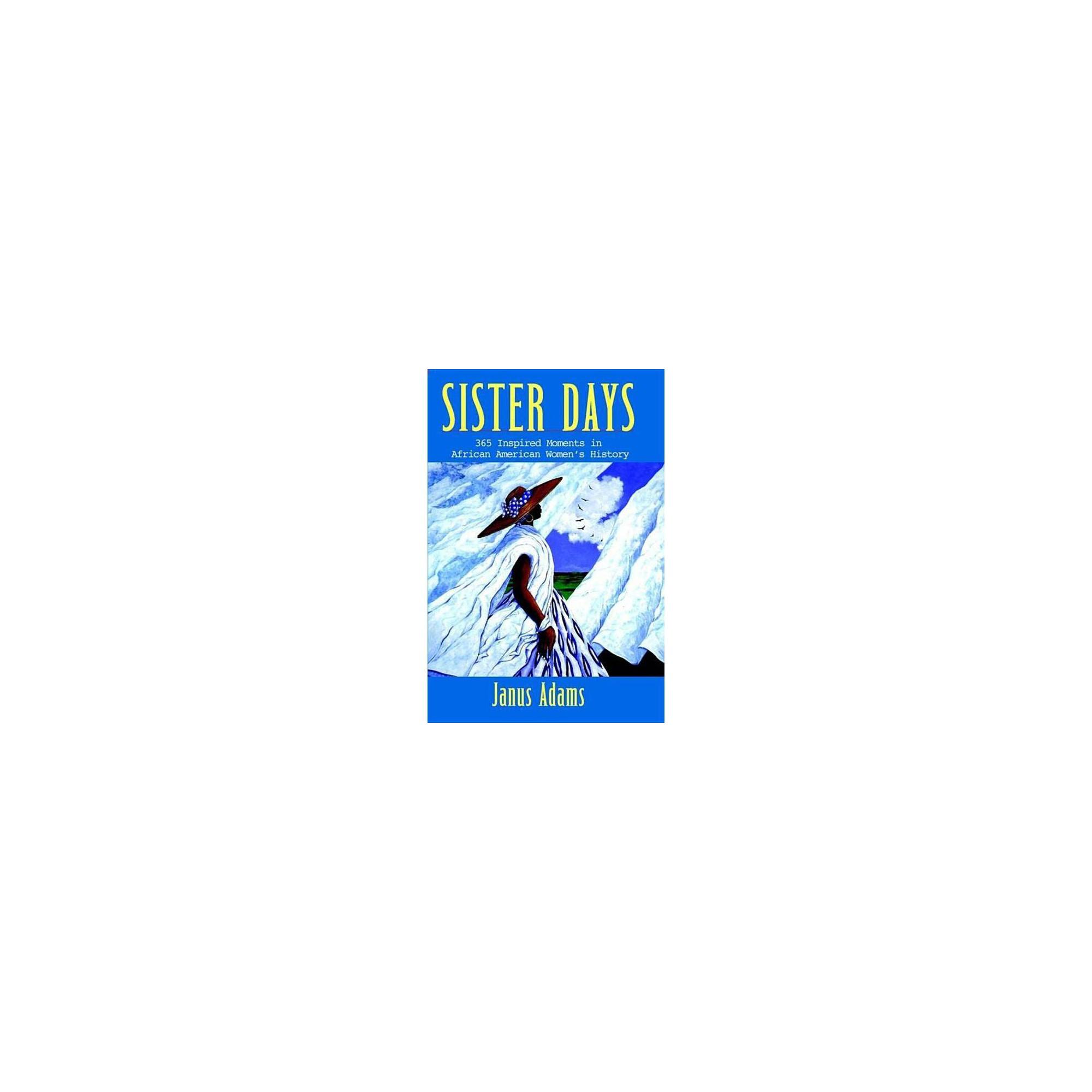 Sister Days - by Janus Adams (Paperback)