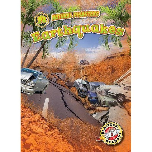 Earthquakes - (Natural Disasters) by  Betsy Rathburn (Paperback) - image 1 of 1