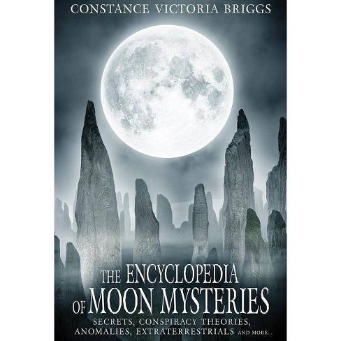 The Encyclopedia of Moon Mysteries - by  Constance Victoria Briggs (Paperback) - image 1 of 1