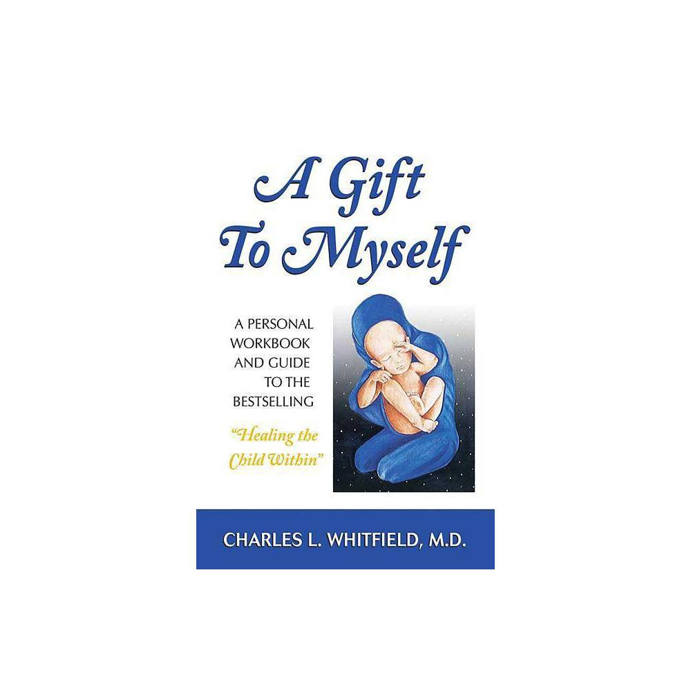 A Gift To Myself By Charles Whitfield Paperback