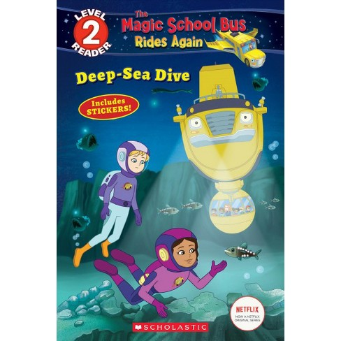 Deep-Sea Dive Scholastic Reader Level 2 The Magic School Bus Rides Again