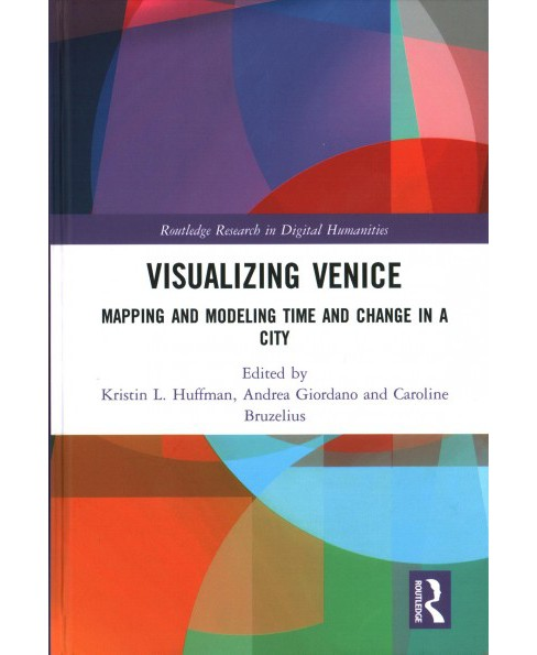 Visualizing Venice : Mapping and Modeling Time and Change in a City (Hardcover) - image 1 of 1