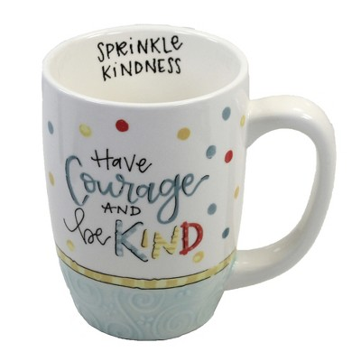 """Tabletop 4.75"""" Have Courage Mug Coffee Cup Kindness Brownlow Gifts  -  Drinkware"""