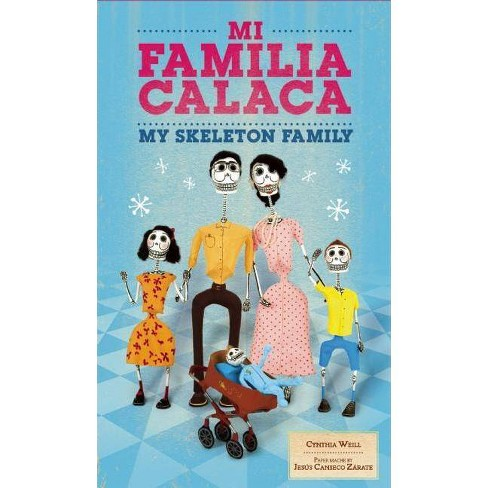 Mi Familia Calaca / My Skeleton Family - (First Concepts in Mexican Folk Art) by  Cynthia Weill - image 1 of 1