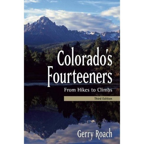 Colorado's Fourteeners - 3 Edition by  Gerry Roach (Paperback) - image 1 of 1