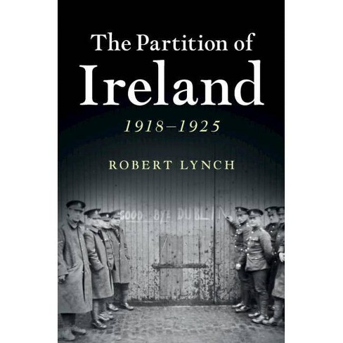 The Partition of Ireland - by  Robert Lynch (Hardcover) - image 1 of 1