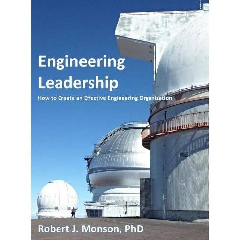 Engineering Leadership - by  Robert J Monson (Hardcover) - image 1 of 1