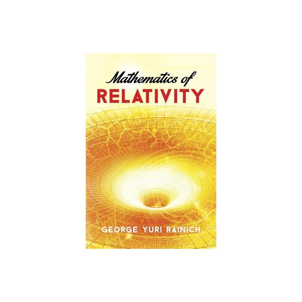 Mathematics Of Relativity Dover Books On Physics By George Yuri Rainich Paperback