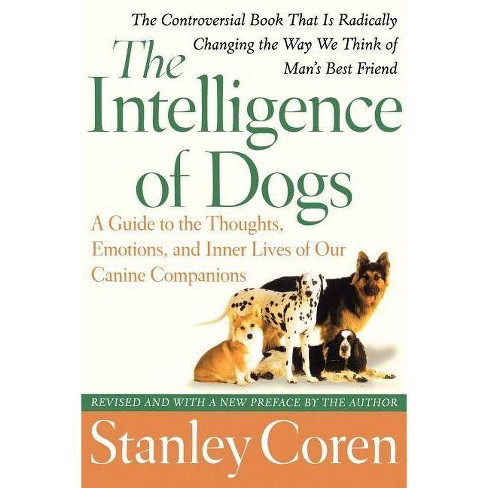 The Intelligence of Dogs - by  Stanley Coren (Paperback) - image 1 of 1