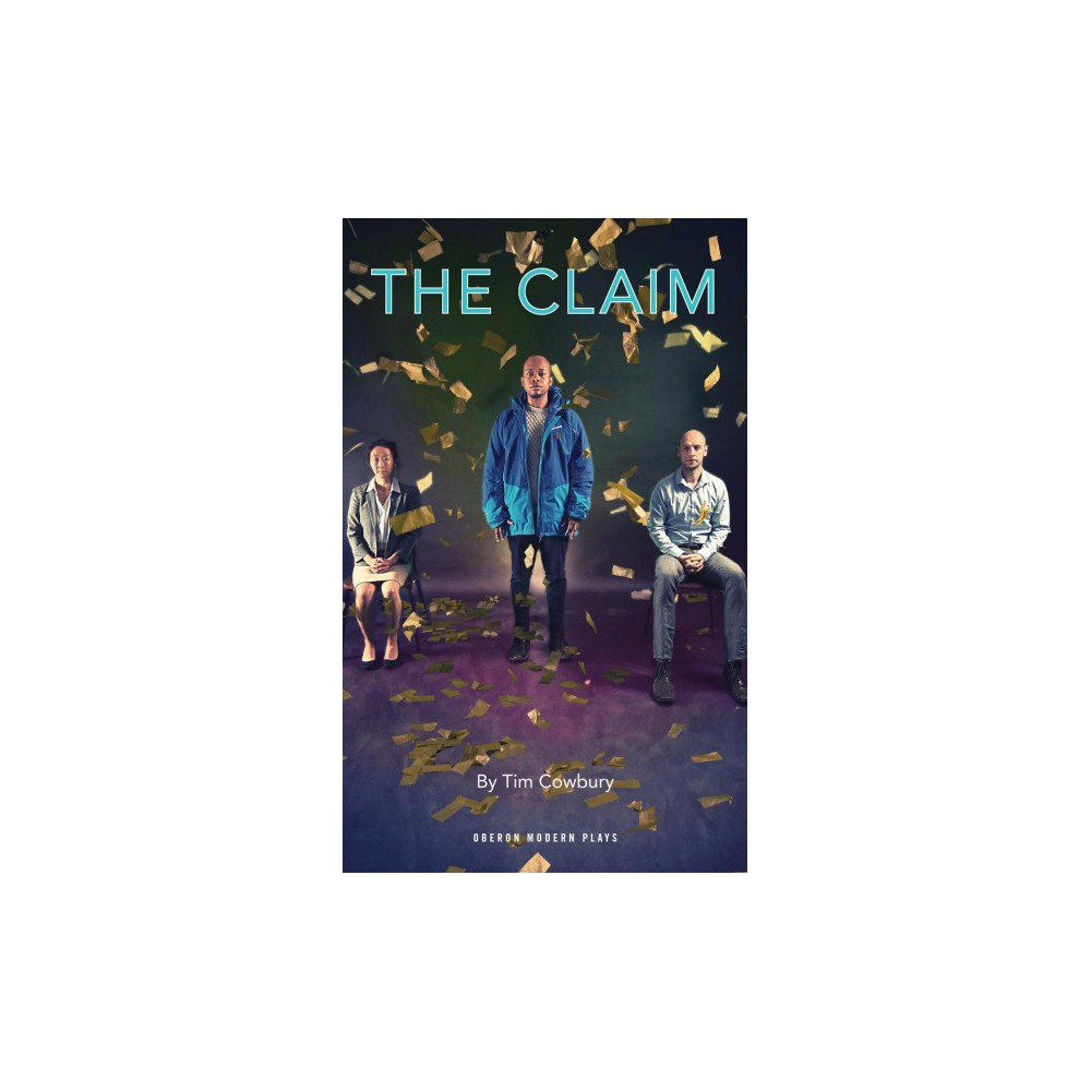 Claim - (Oberon Modern Plays) by Tim Cowbury (Paperback)