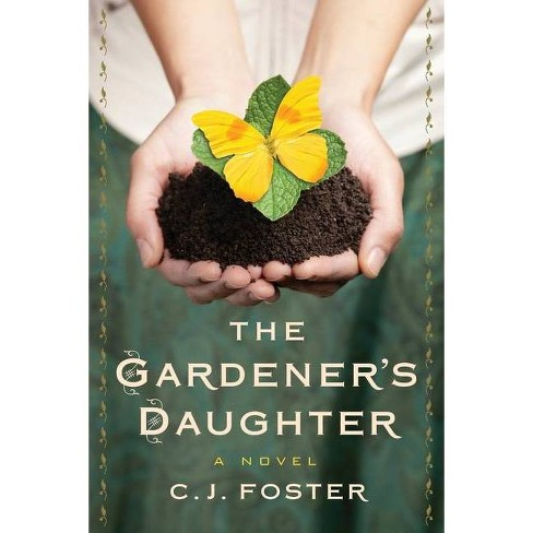 The Gardener's Daughter - by  C J Foster (Paperback) - image 1 of 1