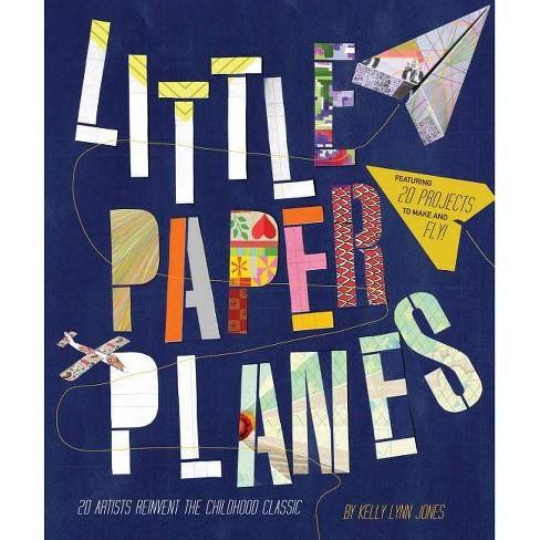 Little Paper Planes - by  Kelly Lynn Jones (Paperback) - image 1 of 1