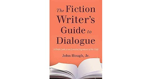 Fiction Writer's Guide to Dialogue : A Fresh Look at an Essential Ingredient of the Craft (Paperback) - image 1 of 1