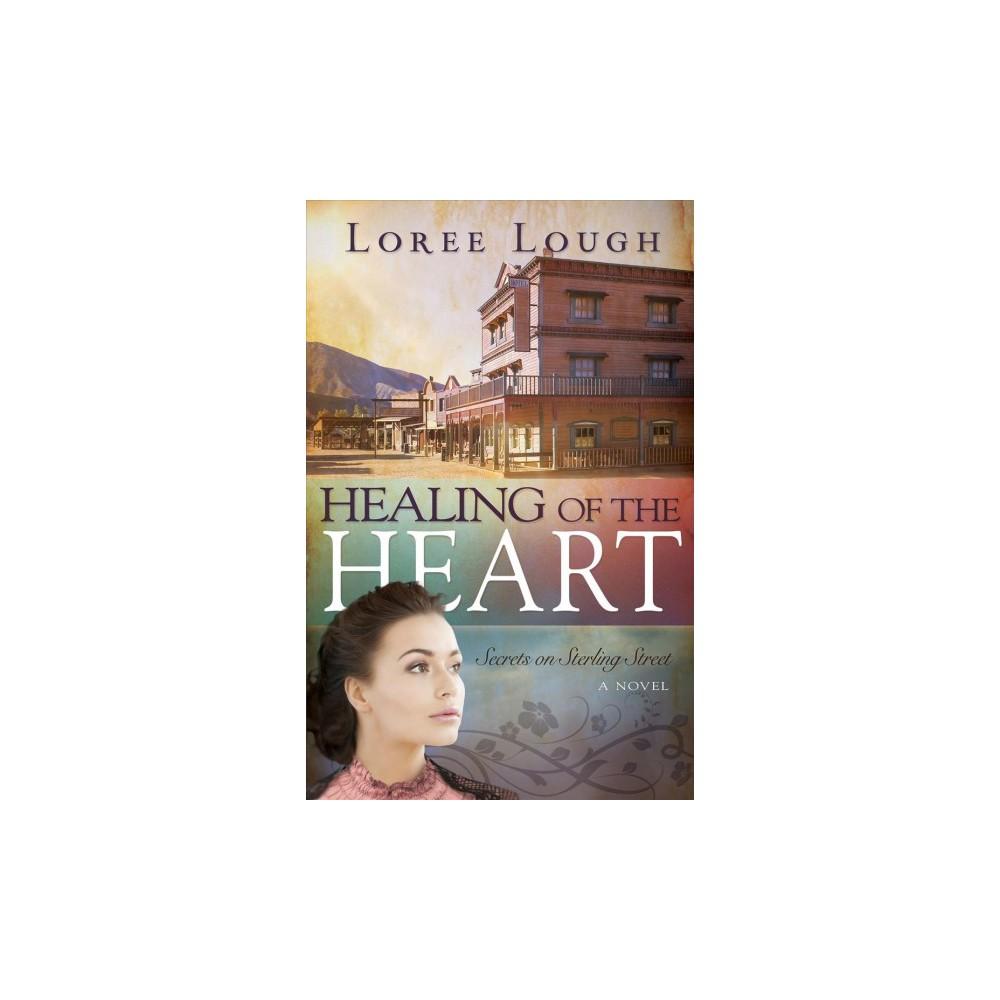 Healing of the Heart (Paperback) (Loree Lough)