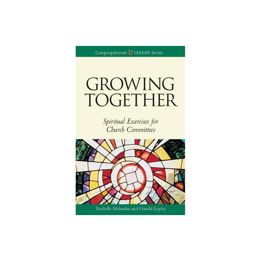 Growing Together Revised Edition Congregational Leader By Harold Eppley Rochelle Melander Paperback