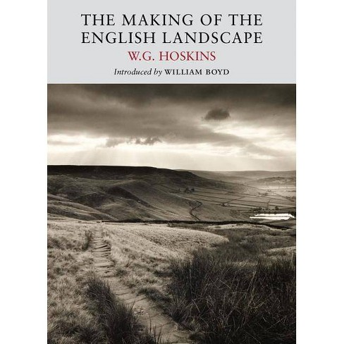 The Making of the English Landscape - by  W G Hoskins (Paperback) - image 1 of 1