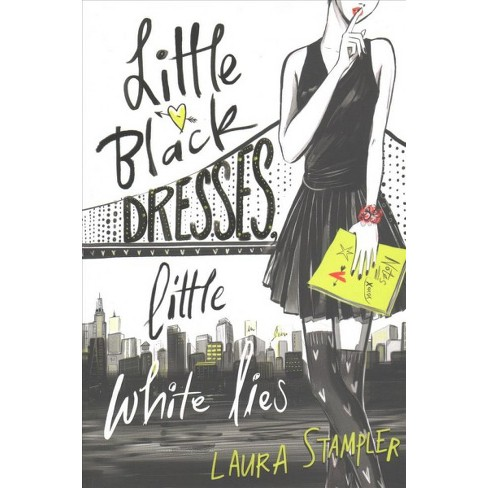 Little Black Dresses Little White Lies Reprint By Laura Stampler