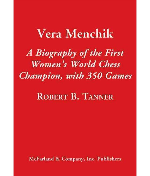 Vera Menchik : A Biography of the First Women's World Chess Champion, With 350 Games (Hardcover) (Robert - image 1 of 1