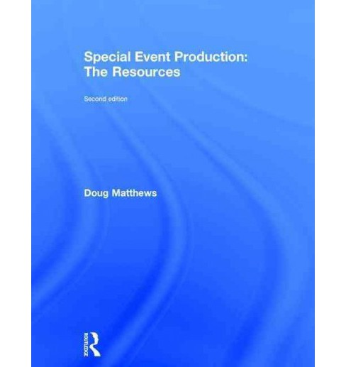 Special Event Production : The Resources (Revised) (Hardcover) (Doug Matthews) - image 1 of 1