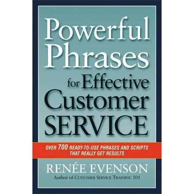 Powerful Phrases for Effective Customer Service - by  Renee Evenson (Paperback)
