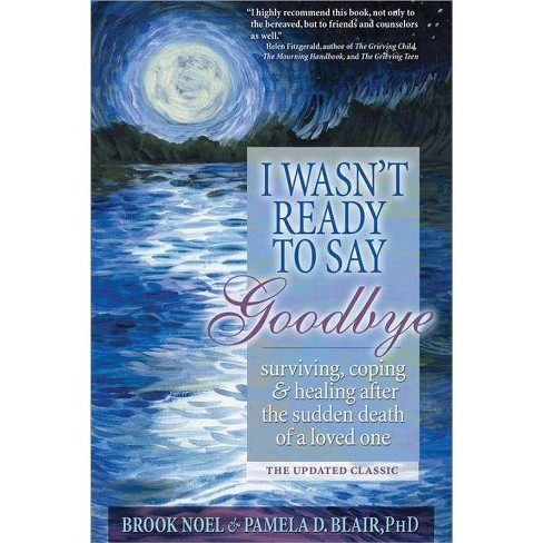 I Wasn't Ready to Say Goodbye - by  Brook Noel & Pamela Blair (Paperback) - image 1 of 1
