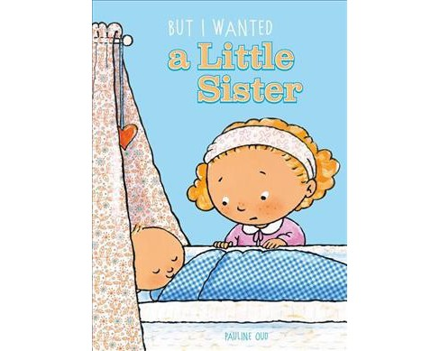 But I Wanted a Little Sister -  by Pauline Oud (Paperback) - image 1 of 1