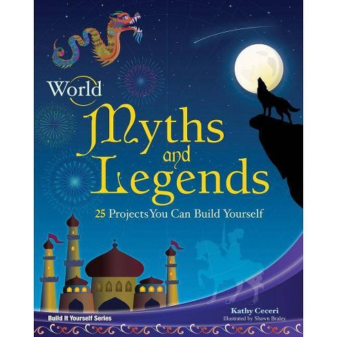 World Myths and Legends - (Build It Yourself) by  Kathy Ceceri (Paperback) - image 1 of 1
