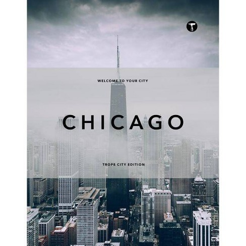 the latest 02d09 22a81 Trope Chicago - (Trope City Edition)(Hardcover)