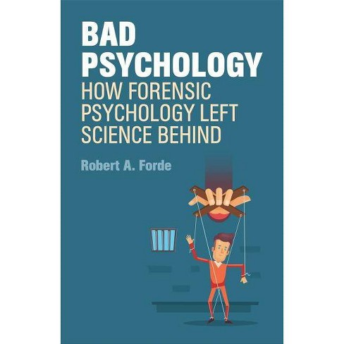 Bad Psychology - by  Robert A Forde (Paperback) - image 1 of 1
