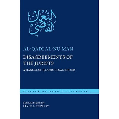 Disagreements of the Jurists - (Library of Arabic Literature) by  Al-Q&#257 & &#7693 & &#299 & Al-Nu&#703 & m&#257 & n (Hardcover)