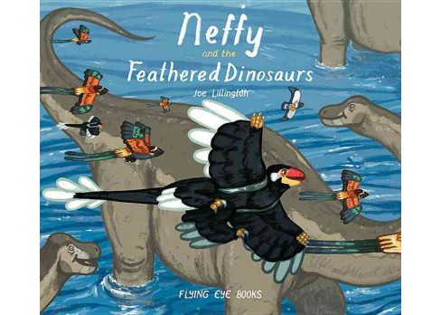 Neffy and the Feathered Dinosaurs (Hardcover) (Joe Lillington) - image 1 of 1