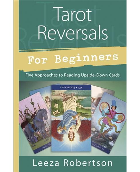 Tarot Reversals for Beginners : Five Approaches to Reading Upside-Down Cards -  (Paperback) - image 1 of 1