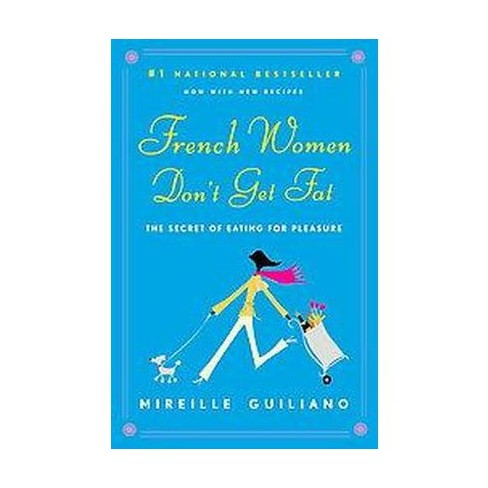 French Women Don't Get Fat (Reprint) (Paperback) by Mireille Guiliano - image 1 of 1