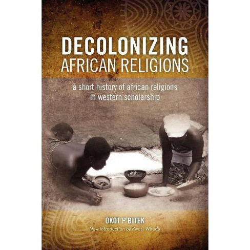 Decolonizing African Religion - by  Okot P'Bitek (Paperback) - image 1 of 1