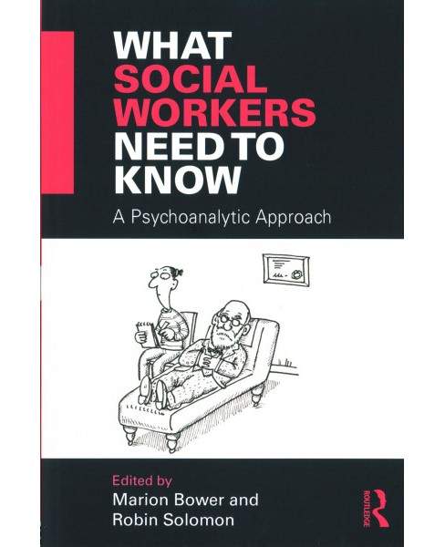 What Social Workers Need to Know : A Psychoanalytic Approach (Paperback) - image 1 of 1