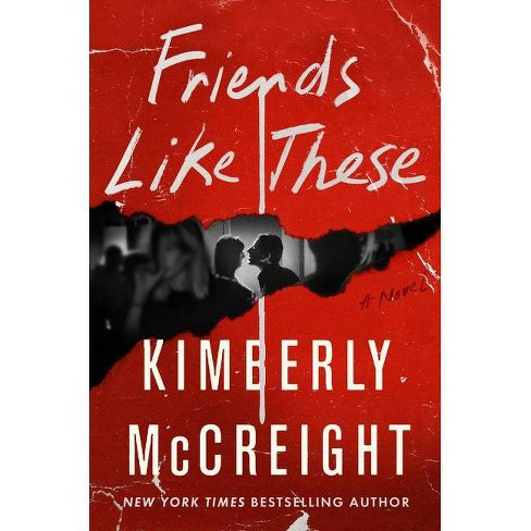 Friends Like These - by  Kimberly McCreight (Hardcover) - image 1 of 1
