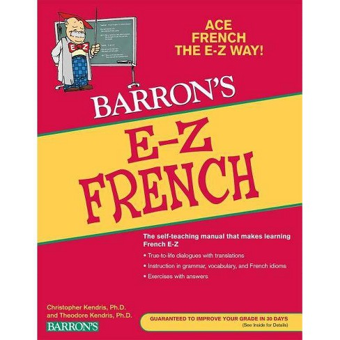 E-Z French - (Barron's E-Z) by  Christopher Kendris & Theodore Kendris (Paperback) - image 1 of 1