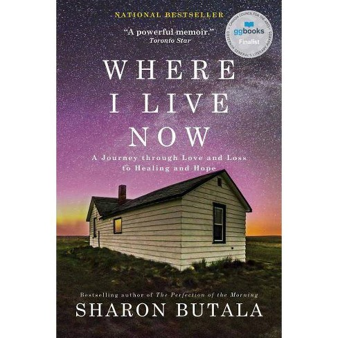 Where I Live Now - by  Sharon Butala (Paperback) - image 1 of 1