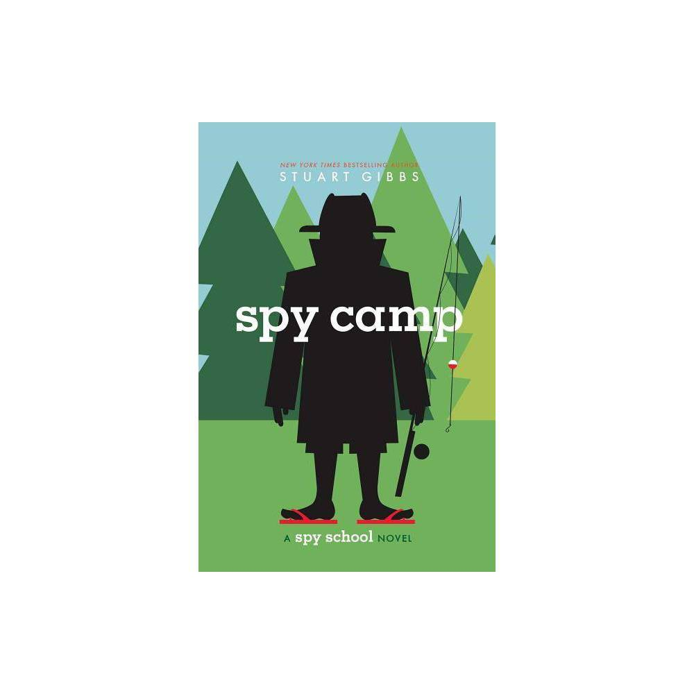 Spy Camp Spy School By Stuart Gibbs Hardcover