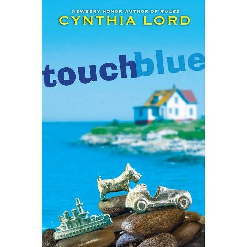 Touch Blue - by  Cynthia Lord (Hardcover) - image 1 of 1